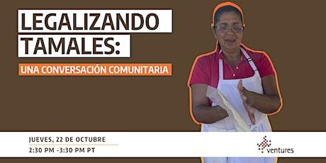 Legalizando Tamales: Una Conversación Comunitaria boletos
