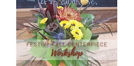 Festive Fall Centerpiece Workshop (11-21-2020 starts at 10:00 AM) tickets