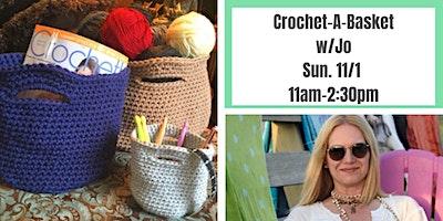 Trendy Crochet Baskets w. Jo Cohen @ Nest on Main
