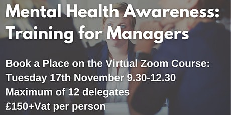 Mental Health Awareness: Training for Managers £150+ Vat per delegate tickets