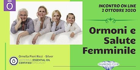 Ormoni, Salute femminile e Oli Essenziali per il Benessere della donna biglietti