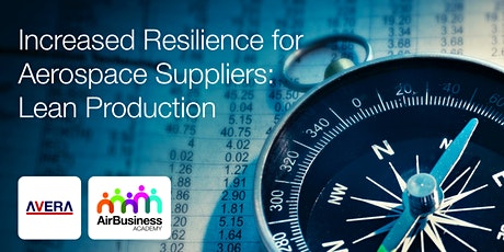 Increased Resilience for Aerospace Suppliers: Lean Production tickets