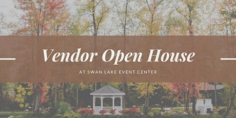Vendor Open House at Swan Lake Event Center tickets