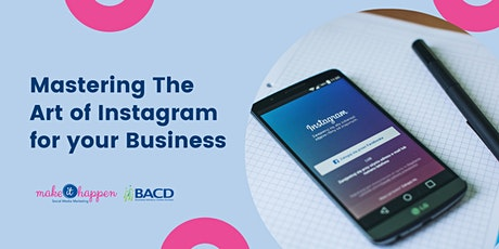 Mastering the Art of Instagram For Your Business tickets