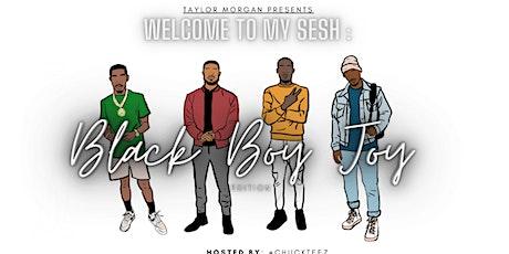 Welcome To My Sesh: Black Boy Joy Edition tickets