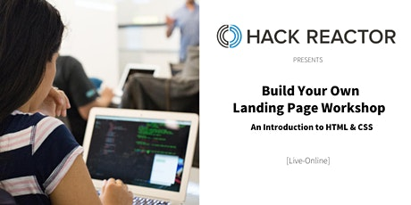 Build Your Own  Landing Page Workshop - An Introduction to HTML & CSS tickets