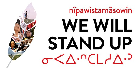 nîpawistamâsowin: We Will Stand Up & Talking Circle — VIRTUAL EDITION tickets