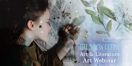 Art + Literature: The Snow Queen: Art Webinar: tickets