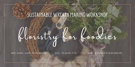 Floristry for Foodies: Sustainable Wreath Making Workshop & Dining Voucher tickets