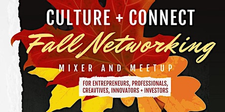 Culture + Connect: Fall Networking Mixer and Meetup tickets
