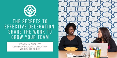 The Secrets to Effective Delegation: Share the Work to Grow Your Team-NAWBO tickets