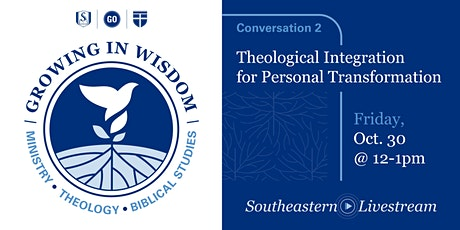 Growing in Wisdom: Theological Integration for Personal Transformation tickets