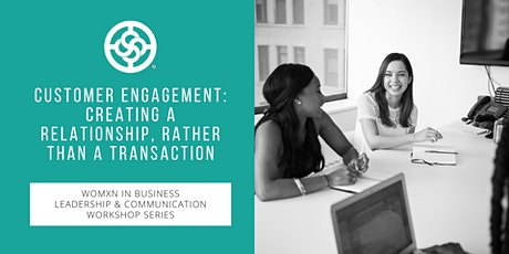 Customer Engagement: Creating a Relationship, Rather Than a Transaction tickets