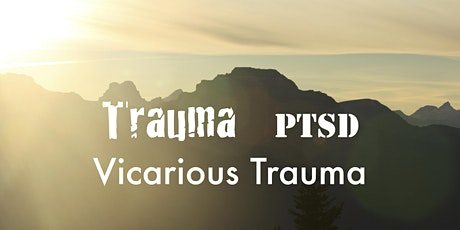 Working with Newcomers Modules 3 & 4: Trauma, PTSD and Vicarious Trauma tickets