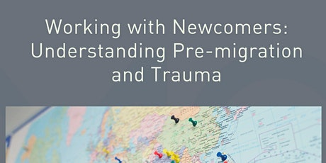 Working with Refugees & Newcomers - Understanding Pre-migration and Trauma tickets