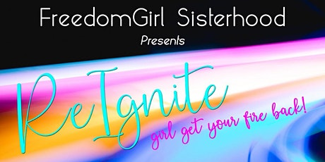 Re-Ignite: Girl Get Your Fire Back! tickets