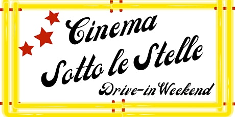Cinema Sotto le Stelle Drive In Movie Weekend tickets