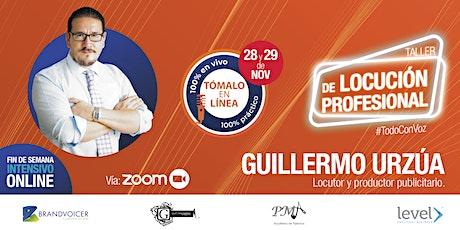 Intensivo de Locución Profesional con Guillermo Urzúa ONLINE entradas