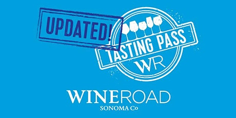 UPDATED Wine Road Tasting Pass 2021 - 1 Day Ticket, Sonoma County tickets