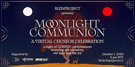 MOONLIGHT COMMUNION: A Virtual Chuseok Celebration tickets