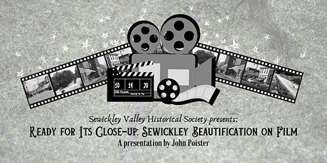 Ready for Its Close-up:  Sewickley Beautification on Film tickets