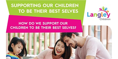 Supporting Our Children To Be Their Best Selves - Langley Families tickets