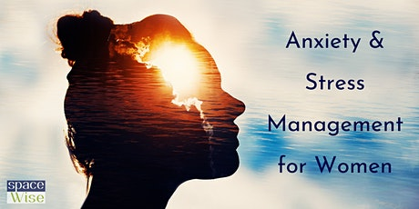Anxiety & Stress Management for Women tickets