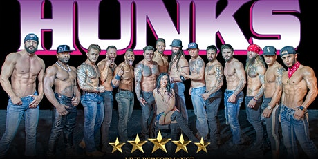 The Hunks Male Review Show! tickets