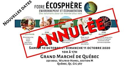 Foire ÉCOSPHÈRE - Ville de Québec (ANNULÉE) billets