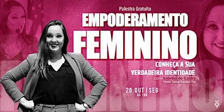 Empoderamento Feminino - Conheça a sua Verdadeira Identidade 26/10 billets