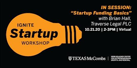 Ignite Startup Workshop: Startup Funding Basics tickets