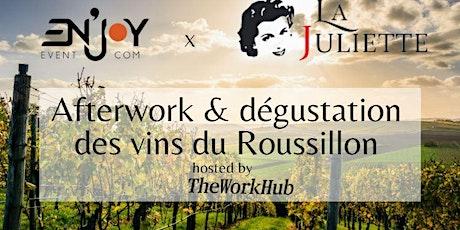 Afterwork'hub & Dégustation des vins du Roussillons billets