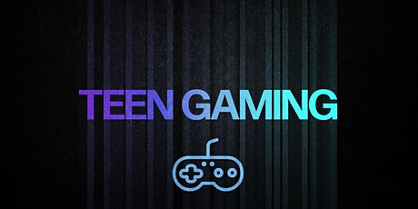 Teen Gaming tickets