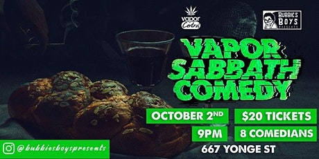 Bubbie's Boys Presents: Vapor Sabbath Comedy tickets