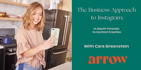 The Business Approach to Instagram with Cara Greenstein - Powered by Arrow