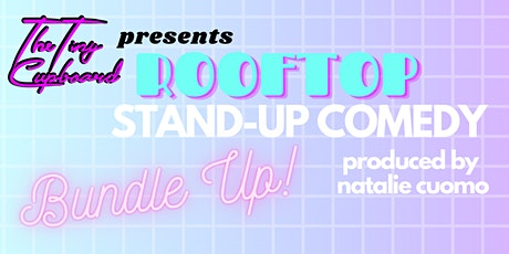 BUNDLE UP Rooftop Stand-Up Comedy Brooklyn Produced By Natalie Cuomo tickets
