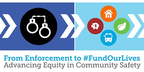 From Enforcement to #FundOurLives: Advancing Equity in Community Safety tickets
