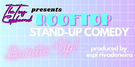 Stand & Deliver Rooftop Stand Up Comedy Brooklyn: BUNDLE UP! tickets