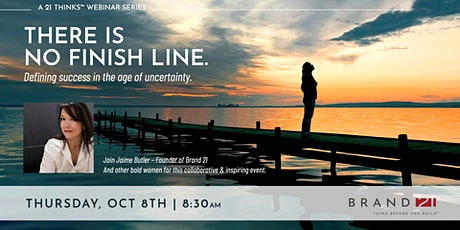 THERE IS NO FINISH LINE | Defining success in the age of uncertainty tickets