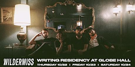 Wildermiss Writing Residency -- Day One -- Early Show