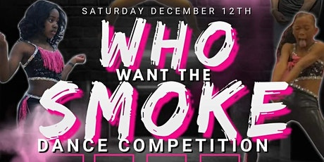 """Who Wants The Smoke!"" Dance Competition tickets"