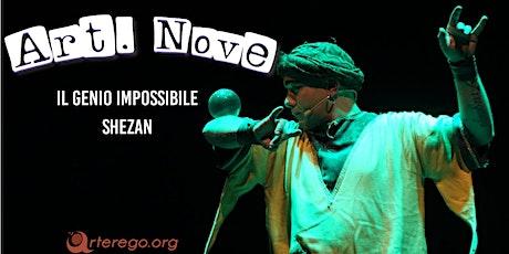 Il genio impossibile - Shezan biglietti