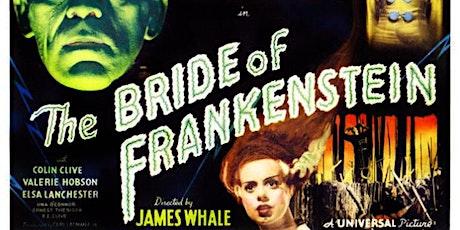 BRIDE OF FRANKENSTEIN (1935): Drive-In Cinema (SATURDAY, 7:00 PM) tickets