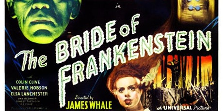 BRIDE OF FRANKENSTEIN (1935): Drive-In Cinema (SUNDAY, 7:00 PM) tickets