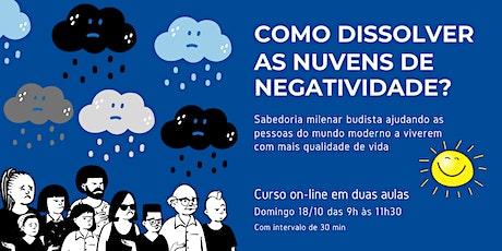 Como dissolver as nuvens de negatividade? ingressos