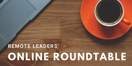 Remote Leaders' Online Roundtable tickets