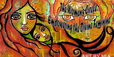 The Women's Circle Empowering the Divine Feminine with Mia Roman tickets