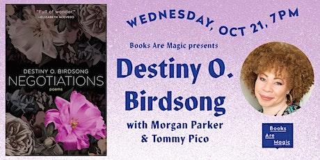 Destiny O. Birdsong: Negotiations w/ Morgan Parker & Tommy Pico tickets