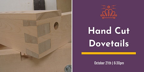 Hand Cut Dovetails tickets
