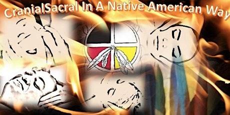 CranioSacral In a Native American Way w/ Nita M. Renfrew  &   Chief, Reggie tickets